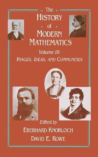 9780125996631: The History of Modern Mathematics: Images, Ideas, and Communities: 3 (History of Modern Mathematics Vol. III)