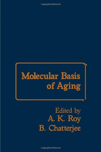 Molecular Basis of Aging.: Chatterjee, B. and