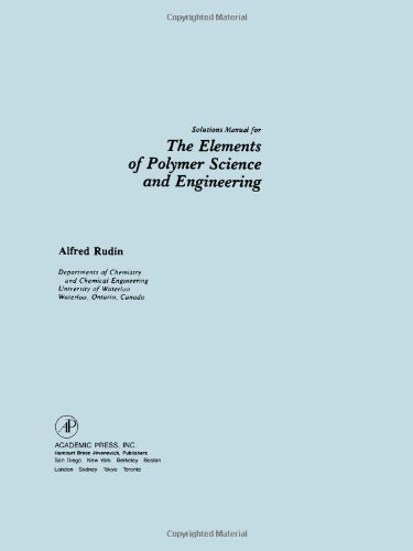 9780126016826: Solutions Manual for the Elements of Polymer Science and Engineering: An Introductory Text for Engineers and Chemists