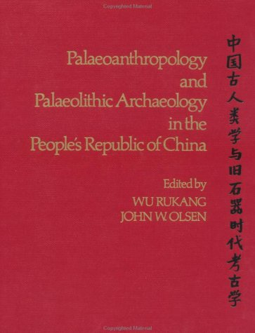 9780126017205: Paleoanthropology and Paleolithic Archaeology in the People's Republic of China