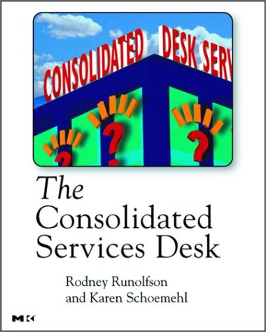 9780126028706: The Consolidated Services Desk