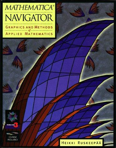 9780126036404: Mathematica Navigator: Graphics and Methods of Applied Mathematics