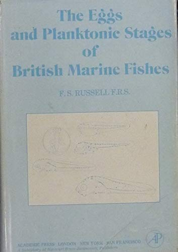9780126040500: The Eggs and Planktonic Stages of British Marine Fishes
