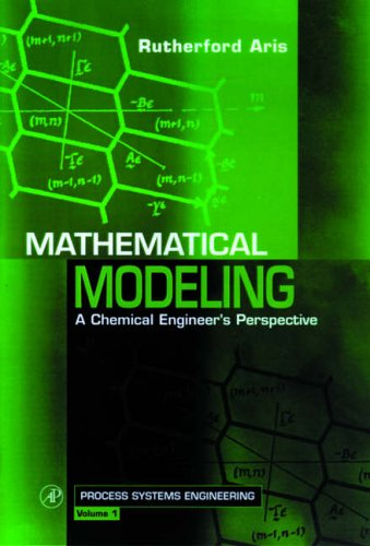 9780126045857: Mathematical Modeling: A Chemical Engineer's Perspective (Process Systems Engineering)