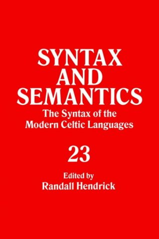 The Syntax of the Modern Celtic Languages, Volume 23 (Syntax and Semantics) (Syntax and Semantics) ...