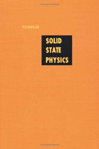 9780126077407: Solid State Physics: v. 40: Advances in Research and Applications