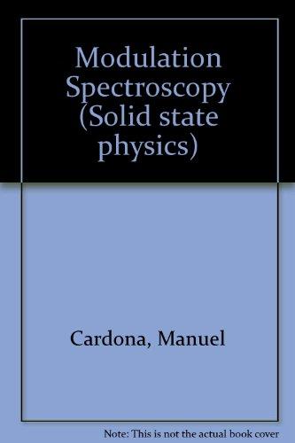 Solid State Physics: Modulation Spectroscopy: Cardona, M.