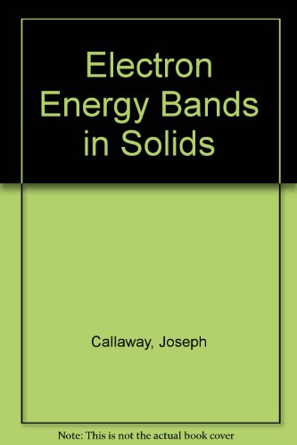 Electron Energy Bands in Solids: Joseph Callaway