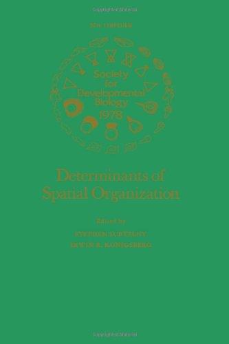 Determinants of Spatial Organization (Symposium of the Society for Developmental Biology)