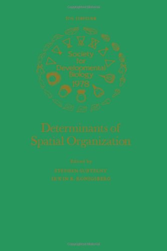 Determinants of Spatial Organization (Symposium of the Society for Developmental Biology)