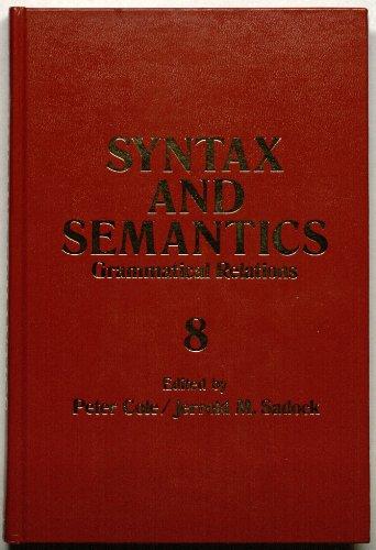 9780126135084: Syntax and Semantics, Volume 8: Grammatical Relations