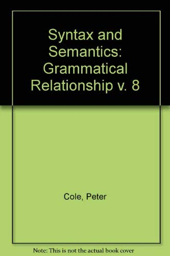 Syntax and Semantics: Grammatical Relations
