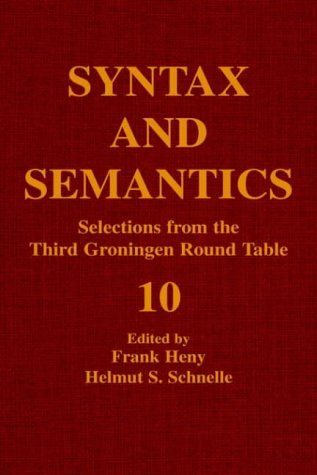 Syntax and Semantics: Volume 10: Selections from the Third Groningen Round Table: Frank Heny and ...