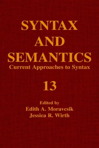9780126135138: Syntax and Semantics, Volume 13: Current Approaches to Syntax