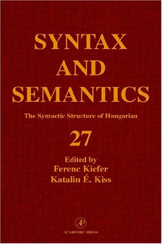 9780126135275: The Syntactic Structure of Hungarian, Volume 27 (Syntax and Semantics) (Syntax and Semantics)