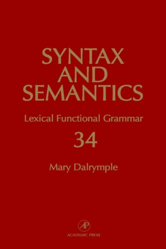 9780126135343: Lexical Functional Grammar: v. 34 (Syntax and Semantics)