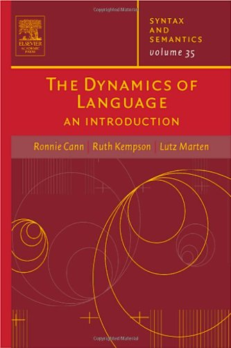9780126135350: The Dynamics of Language, Volume 35: an introduction (Syntax and Semantics) (Syntax and Semantics)