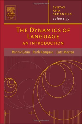 9780126135367: The Dynamics of Language, Volume 35: An Introduction (Syntax and Semantics)