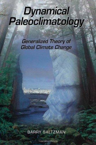 9780126173314: Dynamical Paleoclimatology: Generalized Theory of Global Climate Change