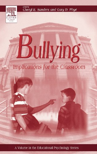 Bullying: Implications for the Classroom (Educational Psychology): Sanders, Cheryl
