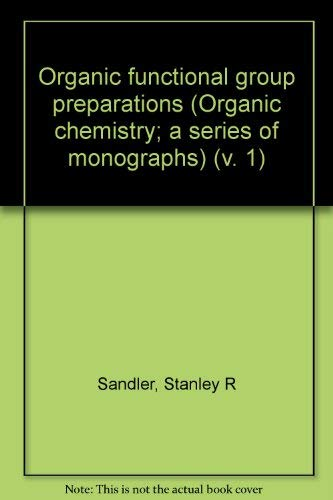 9780126185508: Organic functional group preparations (Organic chemistry; a series of monographs) (v. 1)