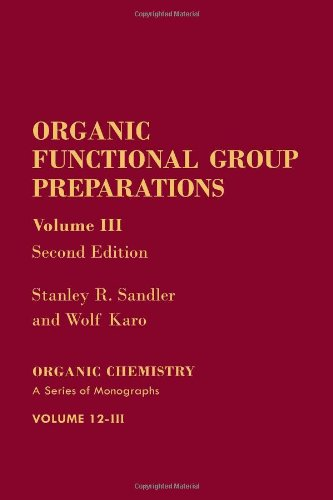 9780126186031: Organic Functional Group Preparations, Second Edition: Volume 3
