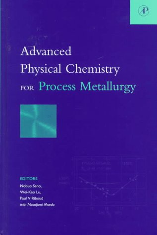 9780126189209: Advanced Physical Chemistry for Process Metallurgy