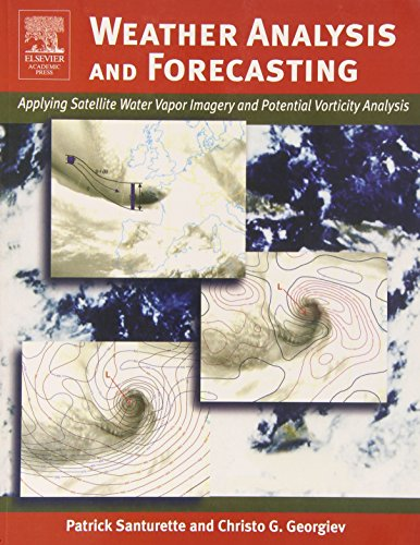 9780126192629: Weather Analysis and Forecasting: Applying Satellite Water Vapor Imagery and Potential Vorticity Analysis