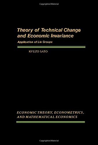 9780126194609: Theory of Technical Change and Economic Invariance: Application of Lie Groups (Economic theory, econometrics, and mathematical economics)