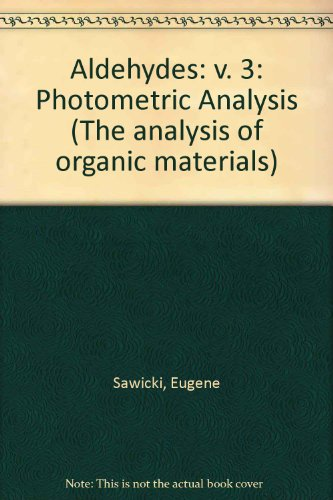 9780126205039: Aldehydes: Photometric Analysis: v. 3 (The analysis of organic materials)