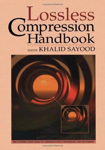 9780126208610: Lossless Compression Handbook (Communications, Networking and Multimedia)