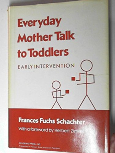 9780126213607: Everyday Mother Talk to Toddlers: Early Intervention