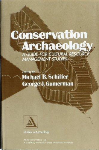CONSERVATION ARCHAEOLOGY: EDITED BY: MICHAEL B. SCHIFFER-- GEORGE J. GUMERMAN