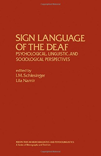 9780126251500: Sign Language of the Deaf: Psychological, Linguistic, and Sociological Perspectives (Perspectives in Neurolinguistics and Psycholinguistics)