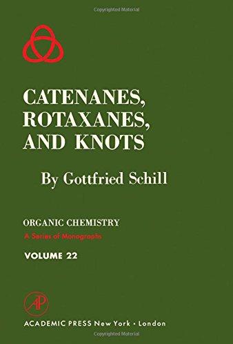 9780126254501: Catenanes, Rotaxanes, and Knots