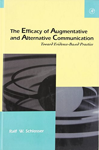 9780126256673: The Efficacy of Augmentative and Alternative Communication: Toward Evidence-Based Practice (Augmentative and Alternative Communications Perspectives)