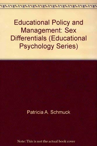 9780126273502: Educational Policy and Management: Sex Differentials (Educational Psychology Series)