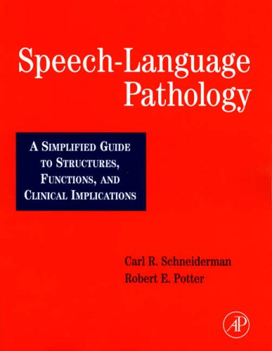 9780126278743: Speech-language Pathology: A Simplified Guide to Structures, Functions and Clinical Implications