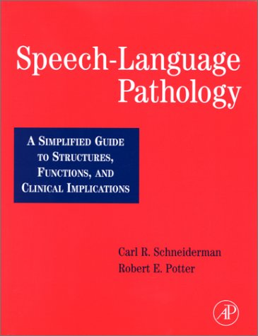 9780126278743: Speech-Language Pathology: A Simplified Guide to Structures, Functions, and Clinical Implications