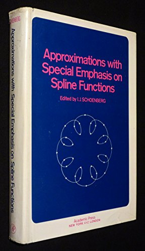 Approximations with Special Emphasis on Spline Functions: Schoenberg, I. J. (Edited)