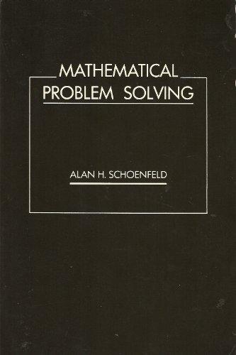 Mathematical Problem Solving: Schoenfeld, Alan