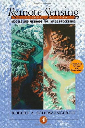 Remote Sensing : Models and Methods for: Robert A. Schowengerdt