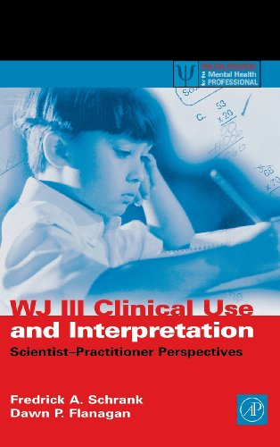 9780126289824: WJ III Clinical Use and Interpretation: Scientist-Practitioner Perspectives (Practical Resources for the Mental Health Professional)