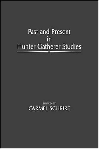 9780126291803: Past and Present in Hunter Gatherer Studies