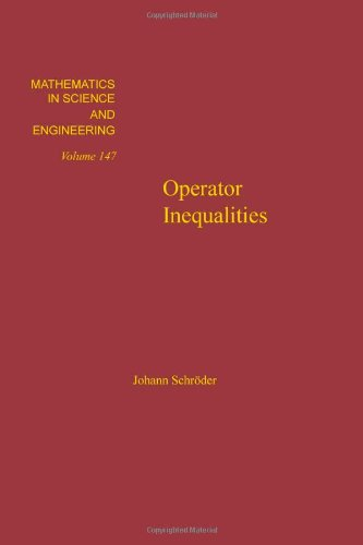 9780126297508: Operator Inequalities, Volume 147 (Mathematics in Science and Engineering)