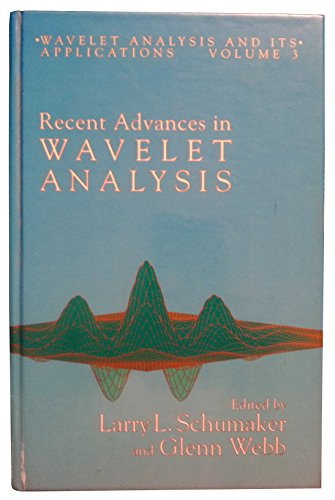 9780126323702: Recent Advances in Wavelet Analysis,  (Wavelet Analysis and Its Applications, Vol. 3)