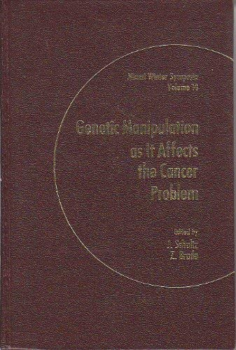 9780126327557: Genetic Manipulation as it Affects the Cancer Problem: Symposium Proceedings (Miami winter symposia)