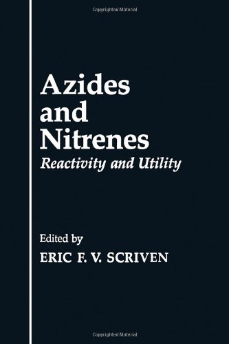 9780126334807: Azides and Nitrenes: Reactivity and Utility
