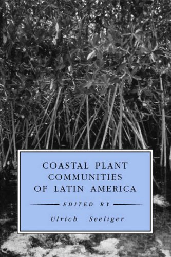 9780126345506: Coastal Plant Communities of Latin America (Physiological Ecology)