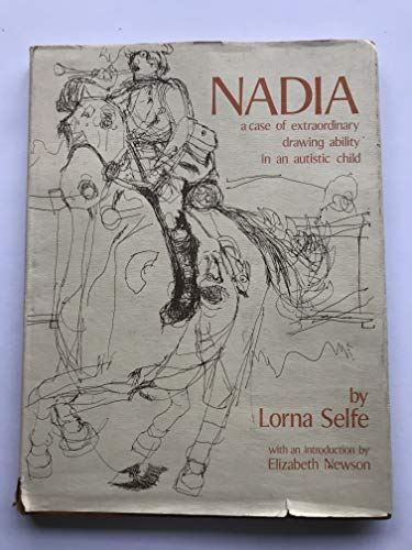9780126357509: Nadia: A Case of Extraordinary Drawing Ability in an Autistic Child